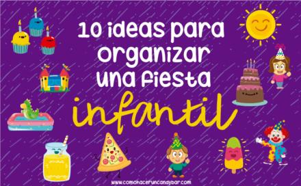 10 ideas para organizar una fiesta infantil
