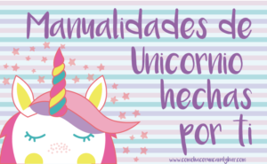 manualidades para decorar tu fiesta de unicornio